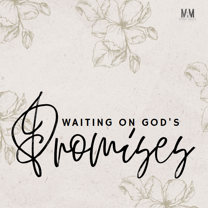 Waiting On God's Promises